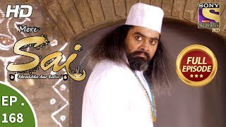 Mere Sai - Ep 168 - Full Episode - 17th May, 2018