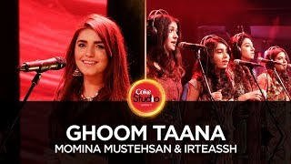 Momina Mustehsan & Irteassh, Ghoom Taana, Coke Studio Season 10, Episode 6