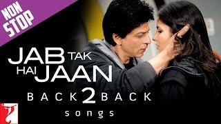 #Back2Back: Jab Tak Hai Jaan | Shah Rukh Khan | Katrina Kaif | Anushka Sharma | A. R. Rahman