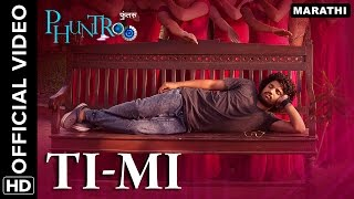 Ti-Mi Official Video Song | Phuntroo | Madan Deodhar, Ketaki Mategaonkar | Sujay S. Dahake