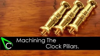 How To Make A Clock In The Home Machine Shop - Part 2 - Machining The Clock Pillars