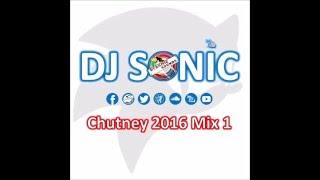 DJ Sonic's Chutney 2016 Mix Vol 1