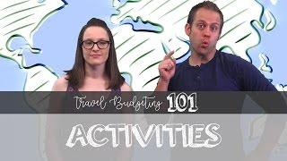 Travel Budgeting 101 - Activities