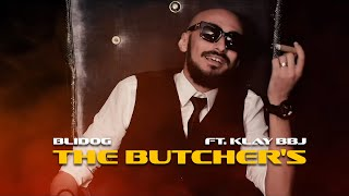 BLIDOG FT KLAY BBJ -THE BUTCHER