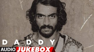 Full Album: Daddy | Jukebox |  Arjun Rampal, Aishwarya Rajesh