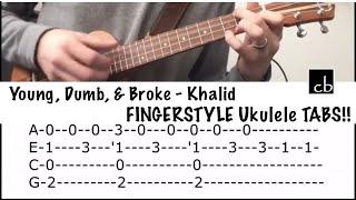 YOUNG, DUMB and BROKE (Khalid) FINGERSTYLE Ukulele TUTORIAL