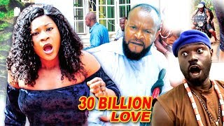 30 Billion Love Season 5 - 2018 Latest Nigerian Nollywood Movie Full HD