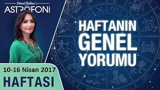 Haftalık Genel Astroloji Burç Yorumu 10-16 Nisan 2017