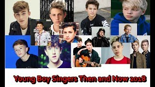 Young Boy Singers Then And Now 2018 (Under 18)