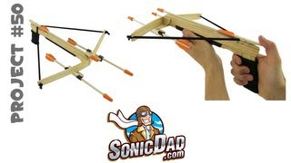 Free Download: Make a Crossbow at Home | SonicDad Project #50 Free Giveaway