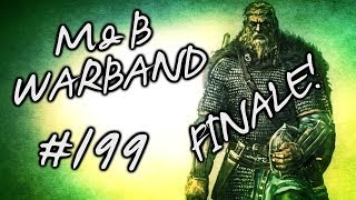 """Mount & Blade: Meowradian Takeover Ep. 199 """"FINALE"""""""