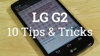 LG G2 - 10 Tips & Tricks!