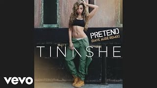 Tinashe - Pretend (Dave Audé Remix)(Audio)