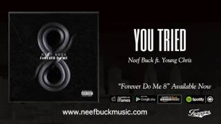Neef Buck - You Tried It  (Feat. Young Chris) {Official Audio}