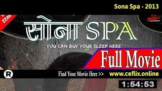 Watch: Sona Spa (2013) Full Movie Online