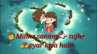 Maine Sanam Tujhe Pyaar Kiya Hai WhatsApp status videos(2)