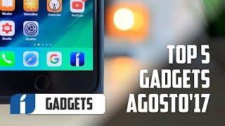 TOP 5 Gadgets Agosto 2017