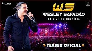 Wesley Safadão - Ao vivo em Brasília - Teaser Oficial