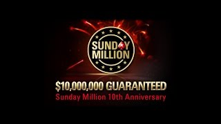 Sunday Million 10th Anniversary 20 March 2016: Final Table Replay - PokerStars