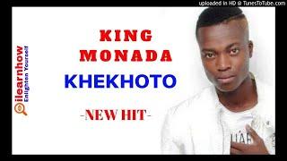 KING MONADA KHEKHOTO NEW HIT