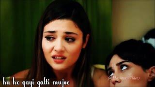 Ha Ho Gayi Galti Mujse Mai Janta Hu Video Song | Murat and Hayat