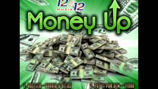 MONEY UP RIDDIM MIXX BY DJ-M.o.M KONSHENS, MUNGA & GYPTIAN, IYARA and more
