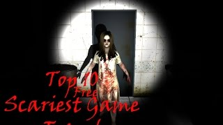 Top 10 Free Scary Horror Games ( with download link)