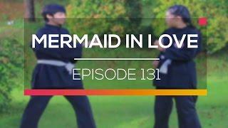 Mermaid In Love - Episode 131