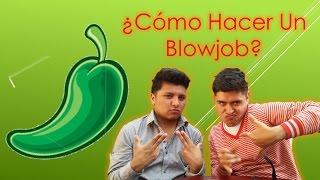 ¿Como hacer un BlowJob? - El Debut