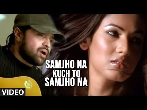 Samjho Na Kuch To Samjho Na Ft. Sonal Chauhan (Full Song) - Aap Kaa Surroor   Himesh Reshammiya