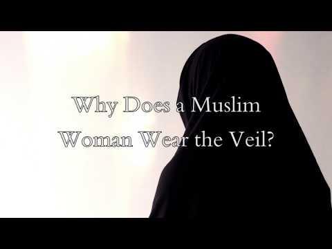Why Does a Muslim Woman Wear the Veil (Hijab)?