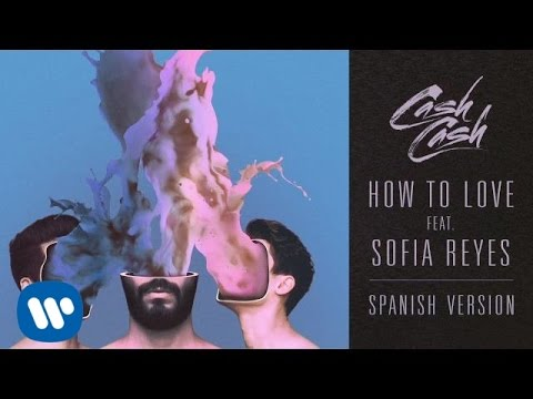Cash Cash - How To Love feat. Sofia Reyes (Spanish Version) Mp3