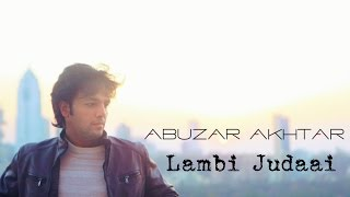 Lambi Judaai unplugged cover (male version) | Abuzar Akhtar