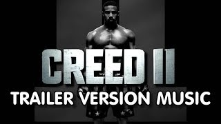 CREED 2 Trailer Music Version | Proper Movie Trailer Theme Song II