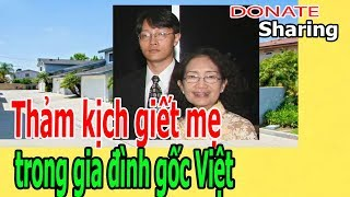 Th.ả.m k.ị.ch gi.ế.t m.ẹ tr.o.ng gia đình gốc Việt  - Donate Sharing