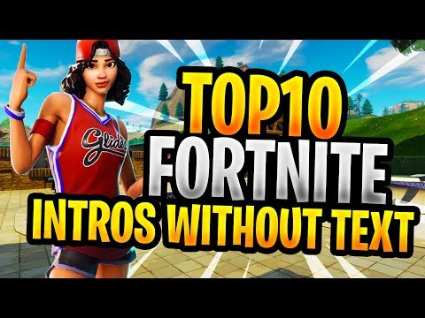 Xxx Mp4 TOP 10 FORTNITE FREE INTROS WITHOUT TEXT FREE TO USE DOWNLAOD LINK 2 3gp Sex
