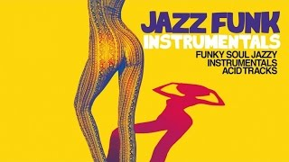 Acid Jazz and Funky instrumental collection - With a Soul Jazzy touch - 2 Hours Music H.Q. non stop