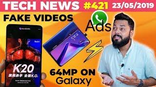 WhatsApp Ads😱, Redmi K20 Hands On Pic, Crazy Fake Videos😶, 64MP on Galaxy A70S, OPPO K3-TTN#421