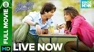 Teri Meri Kahaani | Full Movie LIVE on Eros Now | Shahid Kapoor, Priyanka Chopra