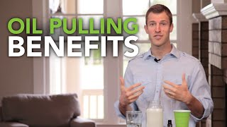 Coconut Oil Pulling Benefits and How to Do Oil Pulling | Dr. Josh Axe