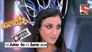 WeekiVideos | Baalveer | 13 June to 17 June 2016
