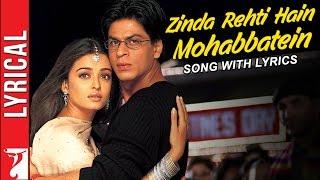 Lyrical: Zinda Rehti Hain Mohabbatein Song with Lyrics | Mohabbatein | Shah Rukh Khan | Anand Bakshi