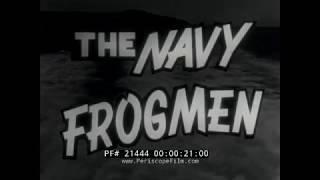 U.S. NAVY FROGMEN  UNDERWATER DEMOLITION TEAMS UDTS  1957 DOCUMENTARY  U.S. NAVY SEALS 21444