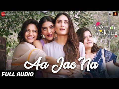 Xxx Mp4 Aa Jao Na Full Audio Veere Di Wedding Kareena Sonam Swara Shikha Arijit Singh Shashwat Sachdev 3gp Sex