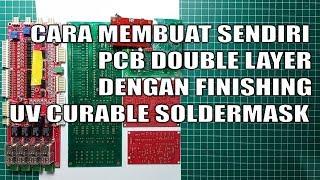 Cara Membuat PCB Double Layer Dengan Finishing Tinta UV Curable Soldermask