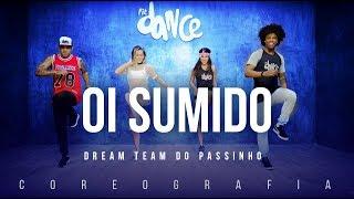 Oi Sumido - Dream Team do Passinho | FitDance TV (Coreografia) Dance Video