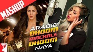 Arabic - Dhoom Machale Dhoom | Mashup Song | Naya | - DHOOM:3 | Katrina Kaif | الأغنية العربية