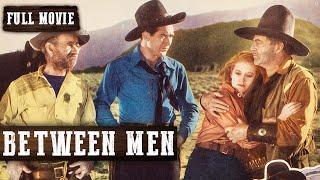 BETWEEN MEN | Johnny Mack Brown | Beth Marion | Full Length Western Movie | English | HD | 720p