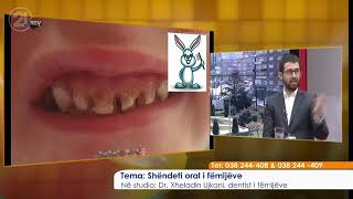 ▶️A duhet të mbushen-pllombohen dhëmbët e qumështit- Flet dentisti i fëmijëve Dr. Xheladin Ujkani