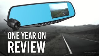 Dual Dash Cam Mirror Review - One Year On (2018)